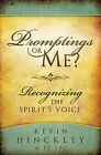 Promptings or Me?: Recognizing the Spirit's Voice by Kevin Hinckley (Paperback / softback, 2011)