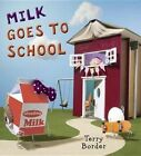 Milk Goes to School by Terry Border (Hardback, 2016)