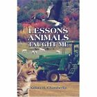Lessons Animals Taught Me 9781604413885 by Aldora H. Chamberlin Paperback