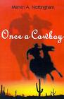 Once a Cowboy by Marvin A Nottingham (Paperback / softback, 2000)