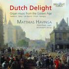 Dutch Delight:Organ Music From The Golden Age von Matthias Havinga (2015)