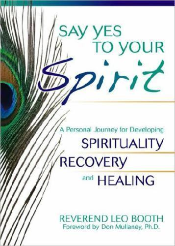 Say Yes to Your Spirit: A Personal Journey for Developing Spirituality, Recovery