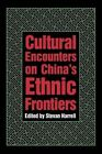 Cultural Encounters on China's Ethnic Frontiers by Stevan Harrell (Paperback, 1994)