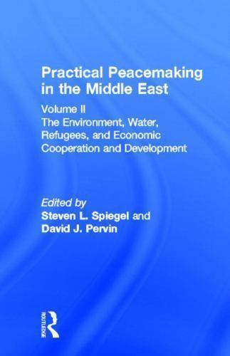 Practical Peacemaking in the Middle East: The Environment, Water, Refugees, and