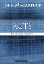 MacArthur Bible Studies: Acts : The Spread of the Gospel by John F. MacArthur (2015, Paperback)