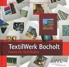 TextilWerk Bocholt (2012, Gebundene Ausgabe)
