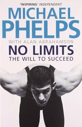 1 of 1 - No Limits: The Will to Succeed by Phelps, Michael 1847396380 The Cheap Fast Free