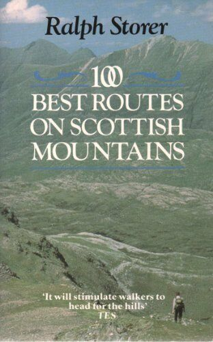 100 Best Routes on Scottish Mountains By Ralph Storer. 9780751503005