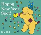 Happy Year Spot by Eric Hill 9780141370095 (board Book 2016)