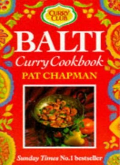 Curry Club Balti Curry Cookbook By Pat Chapman. 9780749916695