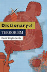 Dictionary of Terrorism by David Wright-Neville (Paperback, 2010)
