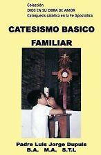 Dios en Su Obra de Amor: Catecismo Basico Familiar by Louis Dupuis (2014,...