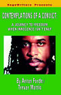 Contemplations of a Convict: A Journey of Freedom When Innocence Isn't Enuf by Anton Forde, Trevor Mattis (Paperback / softback, 2005)
