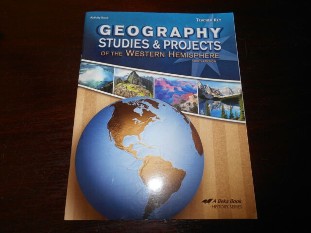 ABeka Homeschooling GEOGRAPHY STUDIES & PROJECTS OF THE WESTERN HEMISPHERE