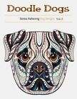 Doodle Dogs: Coloring Books for Adults Featuring Over 30 Stress Relieving Dogs Designs by Books for Grownups Coloring, Coloring Books Adult (Paperback / softback, 2015)