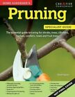 Home Gardener's Pruning: Caring for Shrubs, Trees, Climbers, Hedges, Conifers, Roses and Fruit Trees by David Squire (Paperback, 2015)