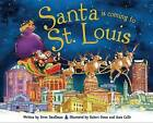 Santa Is Coming to St. Louis by Steve Smallman (Hardback, 2013)