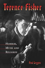 NEW Terence Fisher: Horror, Myth and Religion by Paul Leggett