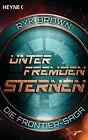 Unter fremden Sternen - Die Frontier-Saga (2) von Ryk Brown (2014, Taschenbuch)