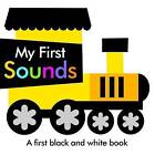 Black and White My First Sounds by Autumn Publishing Ltd (Board book, 2015)