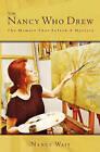 The Nancy Who Drew: The Memoir That Solved a Mystery by Nancy Wait (Paperback / softback, 2011)