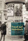 Freud auf Hebräisch von Eran Rolnik (2013, Gebundene Ausgabe)