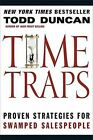 Time Traps: Proven Strategies for Swamped Salespeople by Todd Duncan (Paperback / softback, 2010)