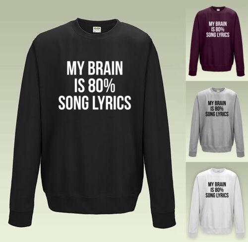 FUNNY MUSIC SLOGAN Sweater JUMPER MY BRAIN IS 80/% SONG LYRICS SWEATSHIRT JH030