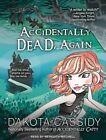 Accidentally Dead, Again by Dakota Cassidy (CD-Audio, 2014)