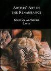 Artists' Art in the Renaissance by Marilyn Aronberg Lavin (Hardback, 2009)