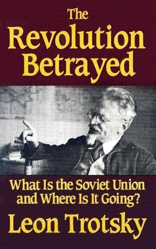 Revolution Betrayed : What Is the Soviet Union and Where Is It Going, Paperba...