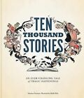 Ten Thousand Stories: An Ever-changing Tale of Tragic Happenings by Matthew Swanson (Hardback, 2013)