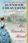 Mrs Lincoln's Rival by Jennifer Chiaverini (Paperback, 2014)