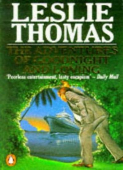 The Adventures of Goodnight and Loving By  Leslie Thomas. 9780140086720