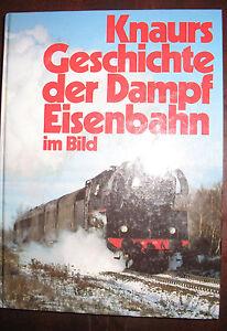 Knaurs-Geschichte-der-Dampfeisenbahn-im-Bild-Buch