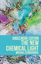 New Chemical Light: By Sendivogius, Michael