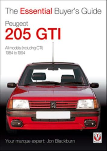 The Essential Buyer's Guide Peugeot 205 GTI CTI 1984-1994 Tips Advice Book