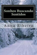 Sonhos Buscando Sentidos : Sonhos e Significados by Anna Ribeiro (2014,...