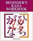 Beginner's Kana Workbook by Fujihiko Kaneda (Paperback, 1998)