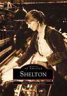 Shelton by Shelton Historical Society (Paperback / softback, 2002)