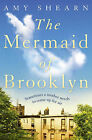 The Mermaid of Brooklyn by Amy Shearn (Paperback, 2013)