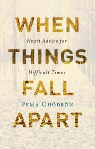 When Things Fall Apart: Heart Advice for Difficult Times (Hardback or Cased Book