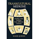 Transcultural Medicine: Dealing with Patients from Different Cultures by Bashir Qureshi (Paperback, 2012)