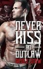 Never Kiss an Outlaw: Deadly Pistols MC Romance (Outlaw Love) by Nicole Snow (Paperback / softback, 2016)