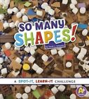 So Many Shapes by Sarah L Schuette (Paperback, 2014)