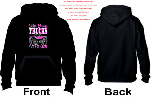 Country 4 x4  girl power  3314 Silly Boys Trucks Are For Girls Hoodie