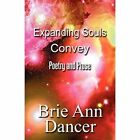 Expanding Souls Convey 9781451213904 by Brie Ann Dancer Paperback