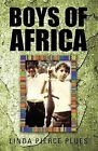 Boys of Africa by Linda Pierce Plues (Paperback / softback, 2012)