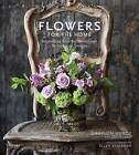 Flowers for the Home: Inspirations from Around the World by Prudence Designs by Tracey Zabar, Grayson Handy (Hardback, 2009)