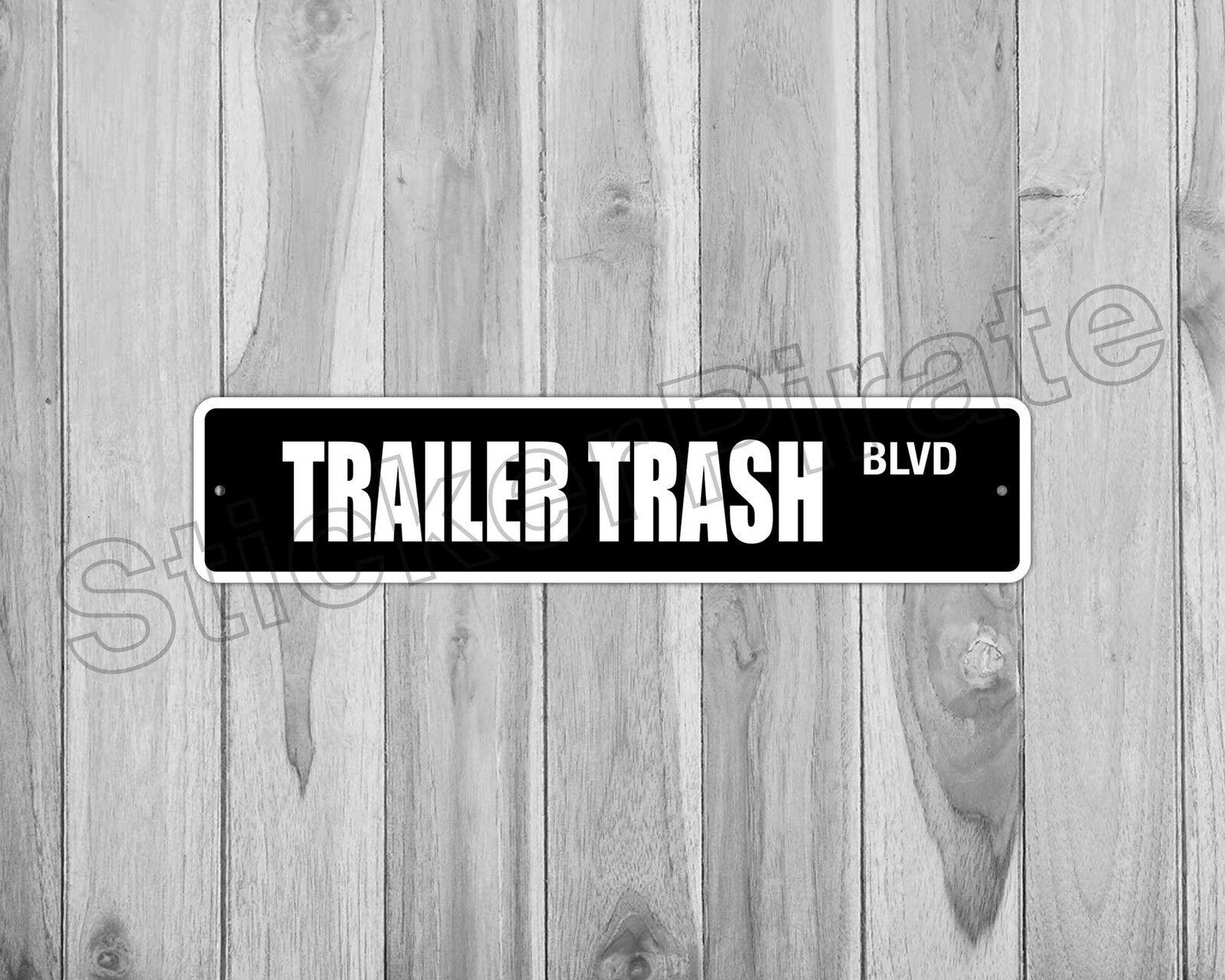 """18/"""" TRAILER TRASH Street Sign white park redneck hick mobile Indoor//Outdoor"""
